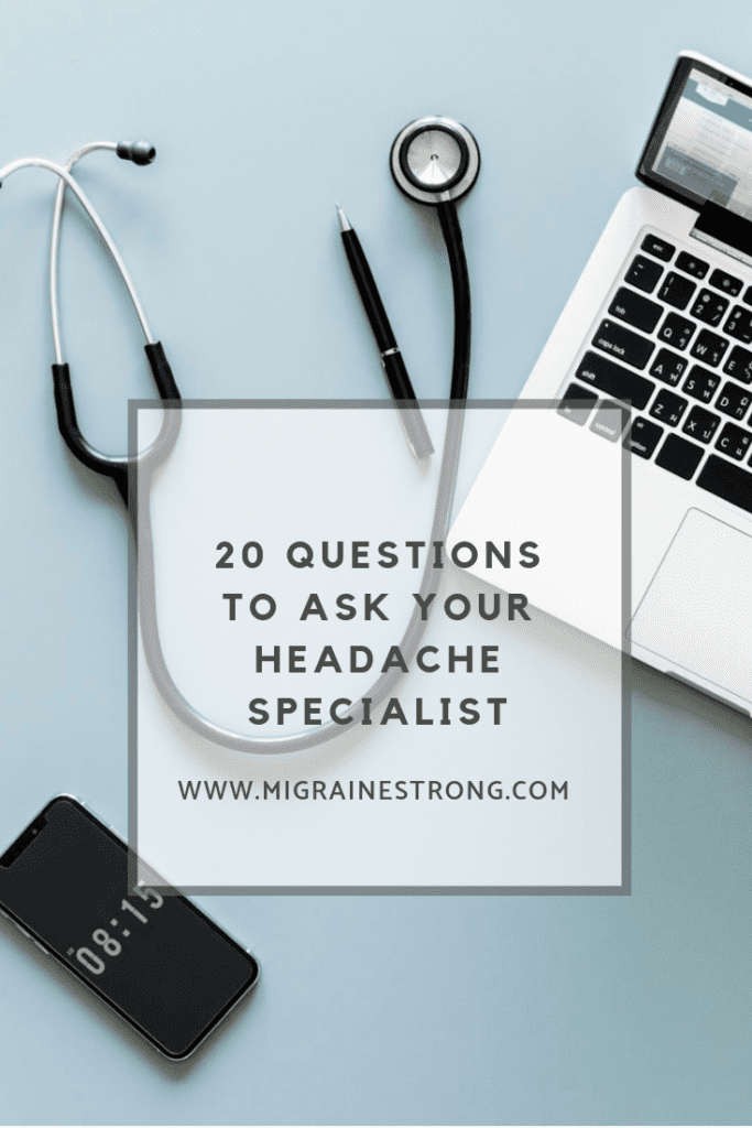 Learn the top 20 questions you should be asking your headache specialist or neurologist when you visit for an appointment. #migraine #chronicillness #headache