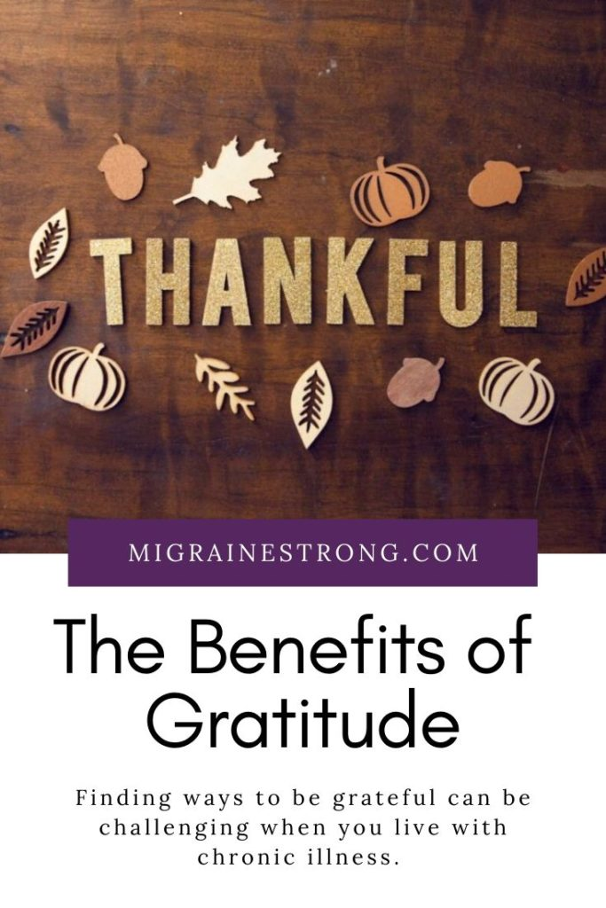 Practicing gratitude can have emotional, physical and social benefits. Read about ways to practice gratitude and improve your health. #migraines #chronicillness