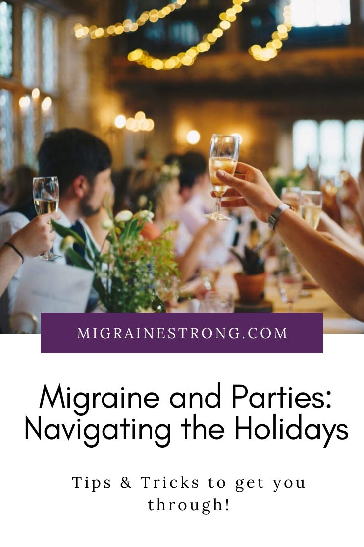 Migraine and Parties: Navigating Holidays
