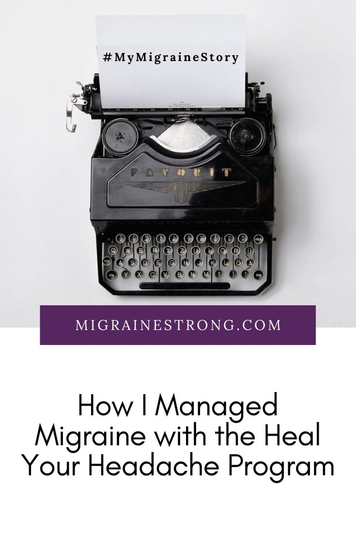 My Migraine Story: How I Managed Migraine With the Heal Your Headache Program
