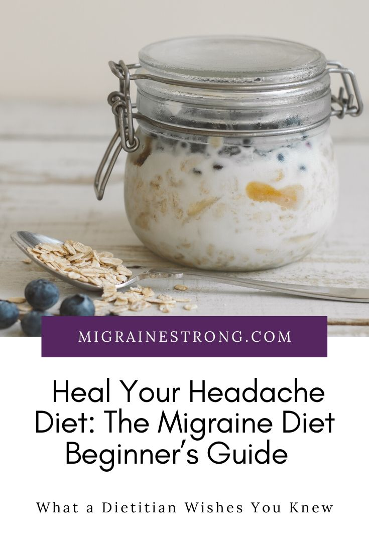 Heal Your Headache Diet: The Migraine Diet Beginner\'s Guide This Dietitian Wishes You Knew