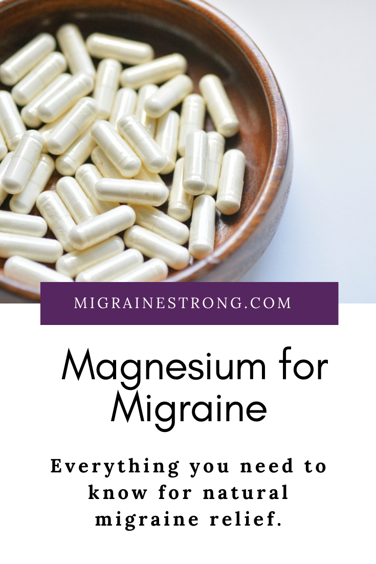 Magnesium for Migraine - Everything You Need to Know