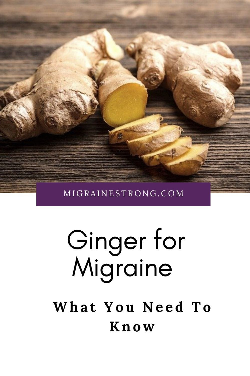 Ginger For Migraine and Headache - What You Need To Know